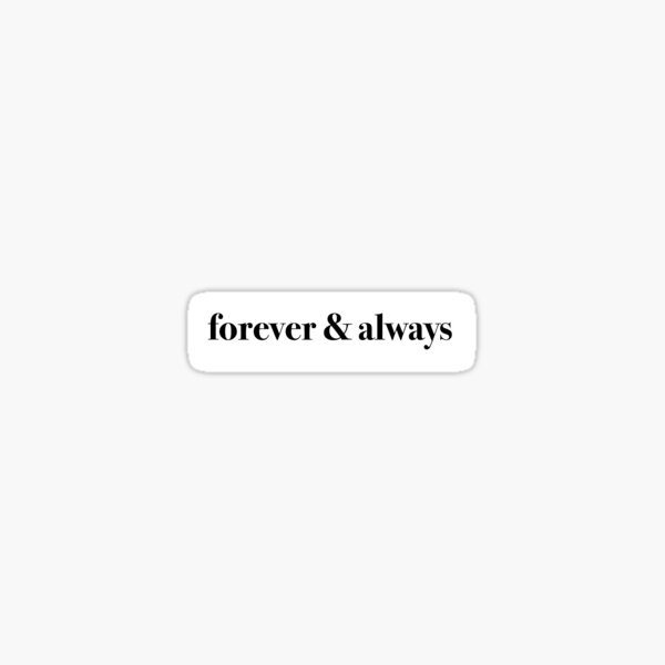 Forever & Always Sticker