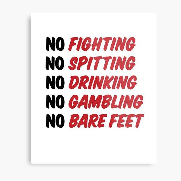 No Fighting, No Spitting, No Drinking, No Gambling, No Bare Feet Metal Print
