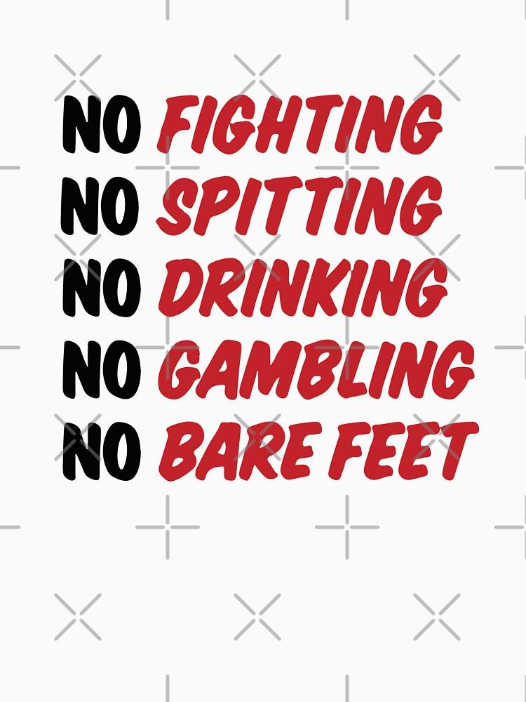 No Fighting, No Spitting, No Drinking, No Gambling, No Bare Feet by Primotees