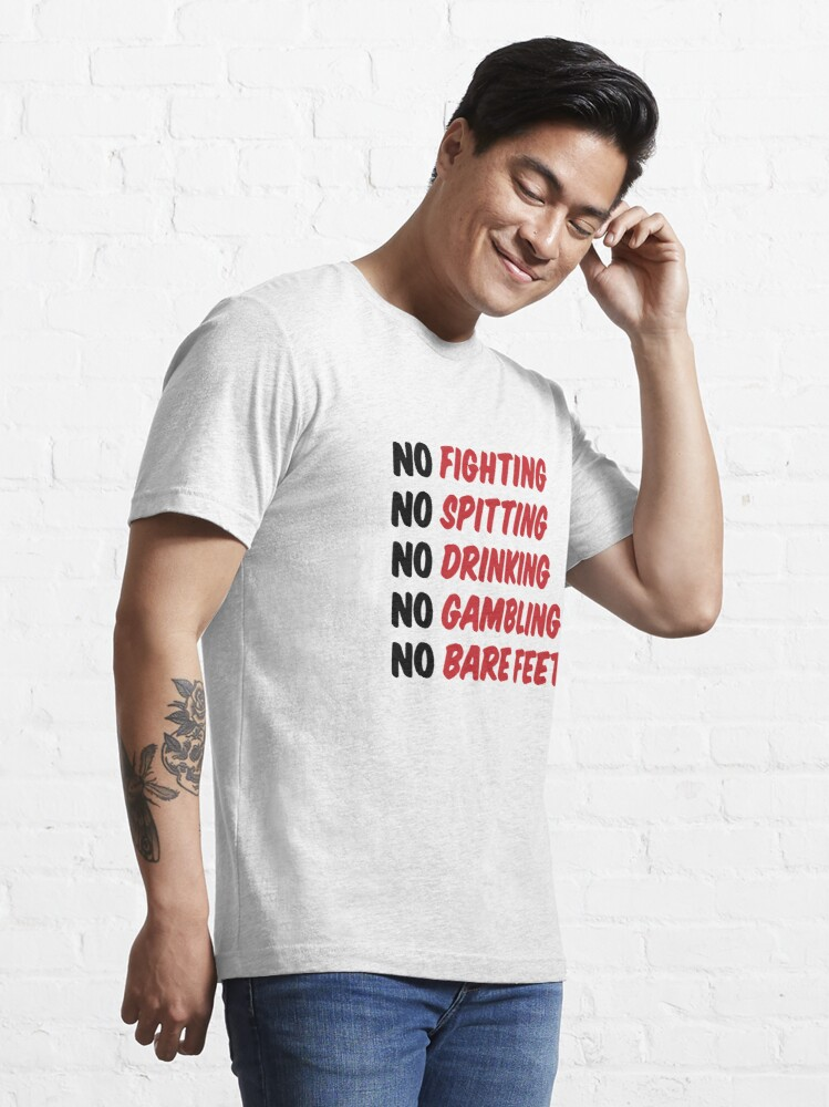 Alternate view of No Fighting, No Spitting, No Drinking, No Gambling, No Bare Feet Essential T-Shirt