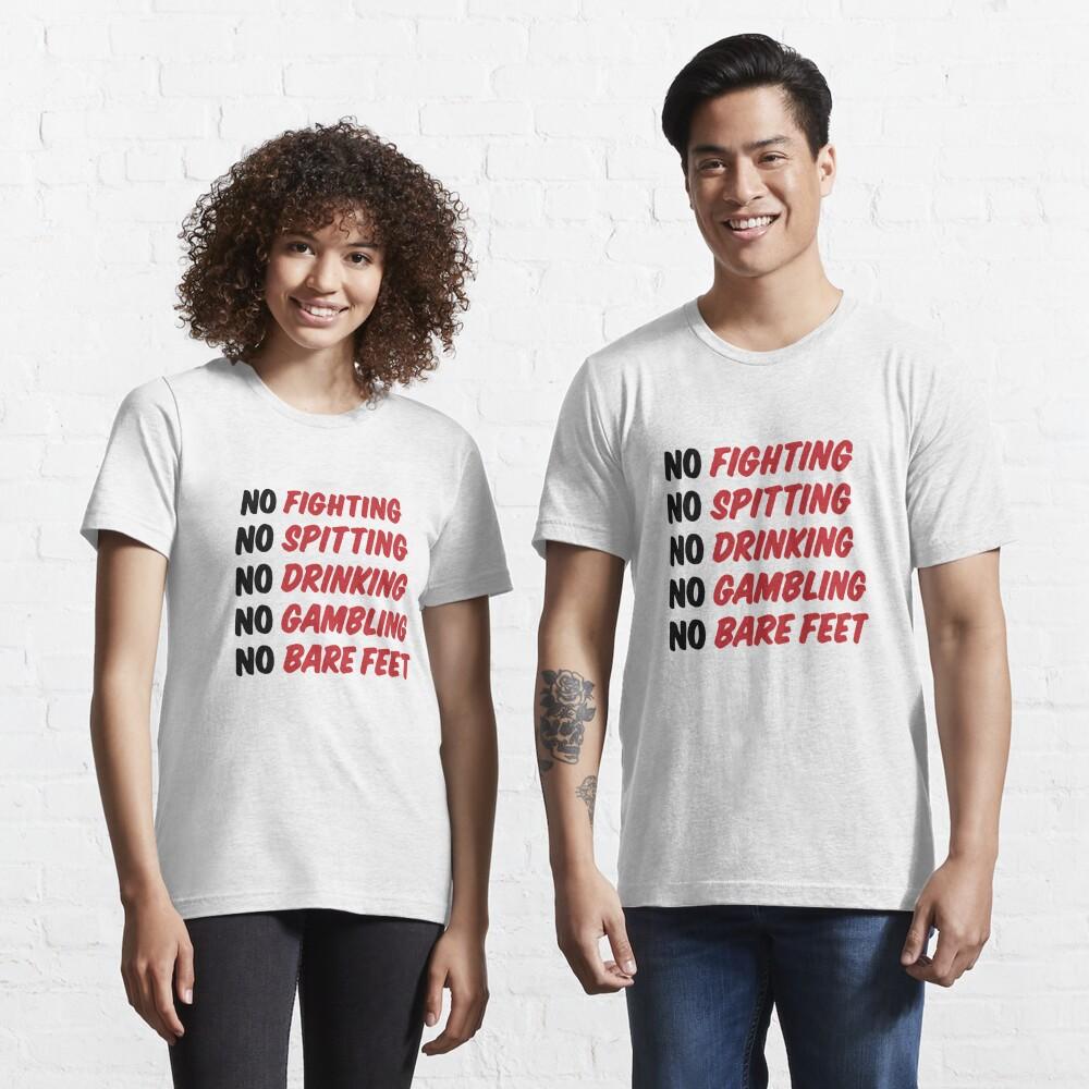 No Fighting, No Spitting, No Drinking, No Gambling, No Bare Feet Essential T-Shirt