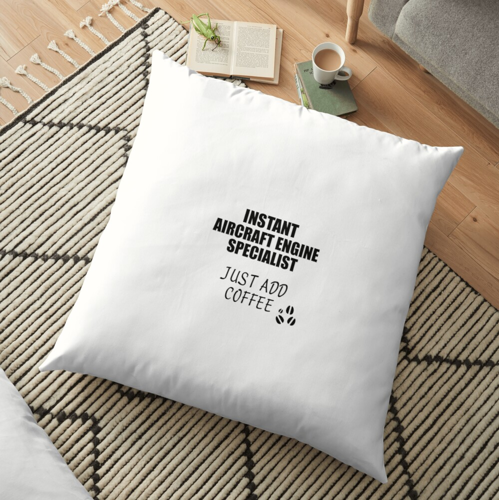 Aircraft Engine Specialist Instant Just Add Coffee Funny Gift Idea for Coworker Present Workplace Joke Office Bodenkissen