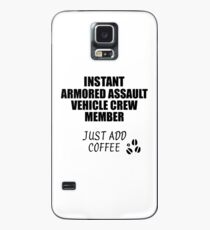 Armored Assault Vehicle Crew Member Instant Just Add Coffee Funny Gift Idea for Coworker Present Workplace Joke Office Case/Skin for Samsung Galaxy