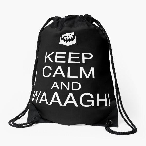 Keep Calm and WAAAGH! Drawstring Bag