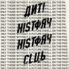 Anti History History Club by lucksmith