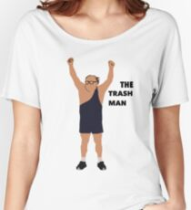 Its always sunny in Philadelphia The trashman Women's Relaxed Fit T-Shirt