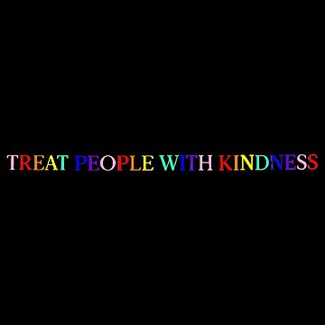 Treat People With Kindness (Rainbow, Version 1) by meanicolexx