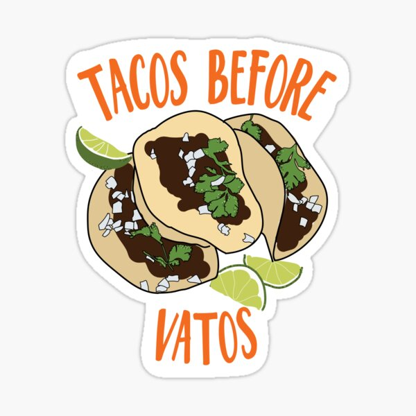 Tacos Before Vatos Sticker
