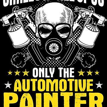 Automotive Painter Vehicle Painter Car Painter by Krautshirts