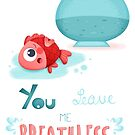 You leave me Breathless love design by Angela Sbandelli