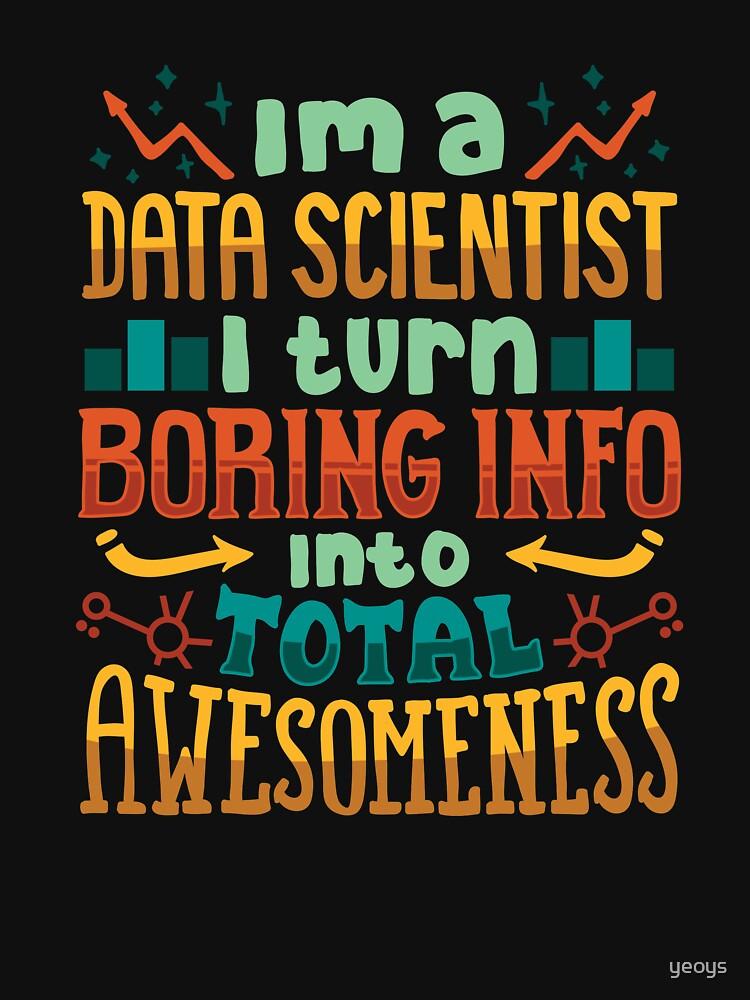I'm A Data Scientist - Data Scientist Gift von yeoys