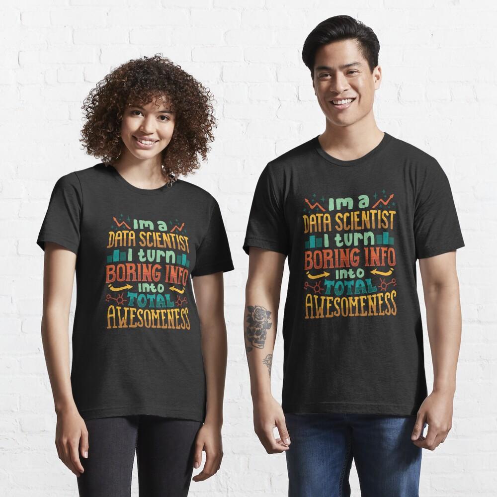 I'm A Data Scientist - Data Scientist Gift Essential T-Shirt
