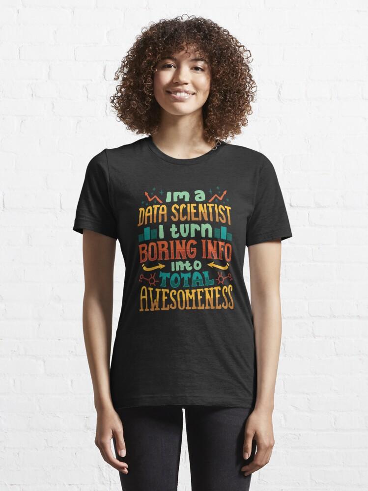 Alternative Ansicht von I'm A Data Scientist - Data Scientist Gift Essential T-Shirt