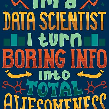 I'm A Data Scientist - Data Scientist Gift by yeoys