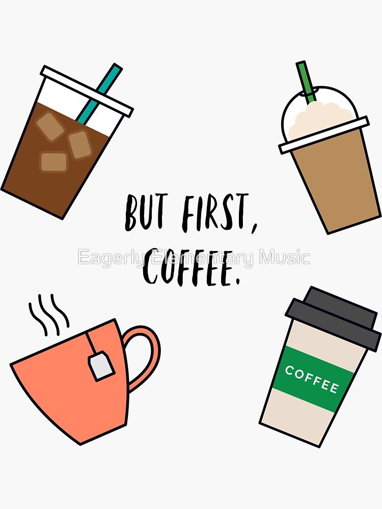But First, Coffee Sticker Sheet (5pcs) by broadwaygurl18