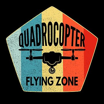 Quadrocopter Flying Zone Shirt Retro Drone Shirt by LuckyU-Design