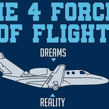 The 4 Forces Of Flight - Funny Aviation Quotes Gift by yeoys