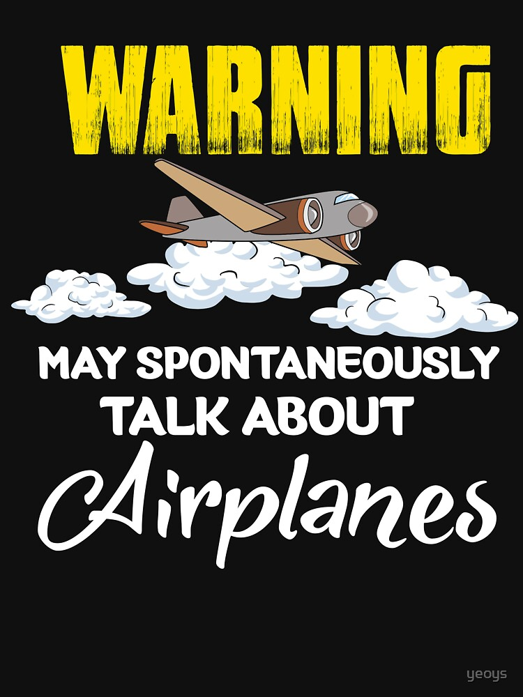 Warning May Spontaneously Talk About Airplanes - Funny Aviation Quotes Gift by yeoys