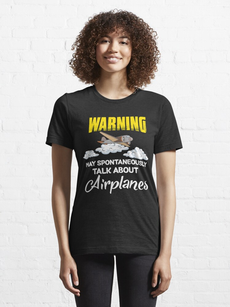 Alternative Ansicht von Warning May Spontaneously Talk About Airplanes - Funny Aviation Quotes Gift Essential T-Shirt
