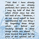 Bible Verses - Philippians 3: 12-14 by EuniceWilkie