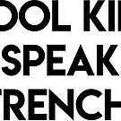 Cool kids speak french by ghjura