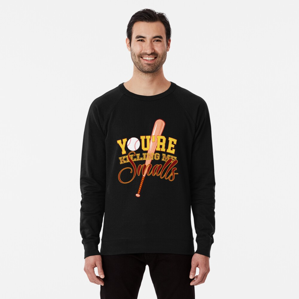 61bd3f00 You're Killing Me Smalls T Shirt Funny T Shirt Shirts With Quotes ...
