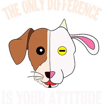 """The Only Difference Is Your Attitude"" tee design. Makes a unique and wonderful gift to your friends by Customdesign200"