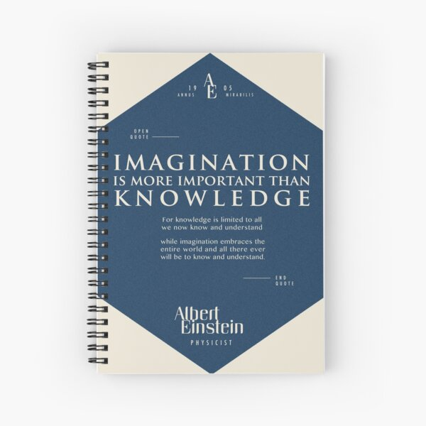 Quotes from: Albert Einstein on Imagination - Poster, T-Shirt, Sticker and Gifts Spiral Notebook