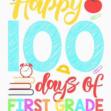 Happy 100 Days of First Grade Shirt for Teacher or Child by orangepieces