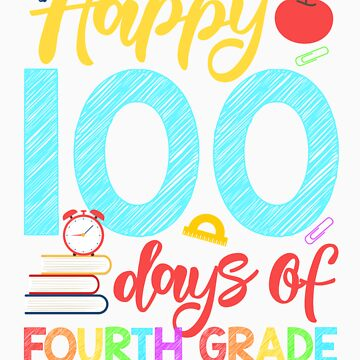 Happy 100 Days of Fourth Grade Shirt for Teacher or Child by orangepieces