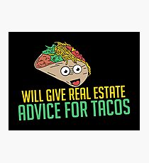 Tacos Real Estate Advice For Tacos Photographic Print