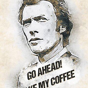 Go Ahead, Make My Coffee by Naumovski