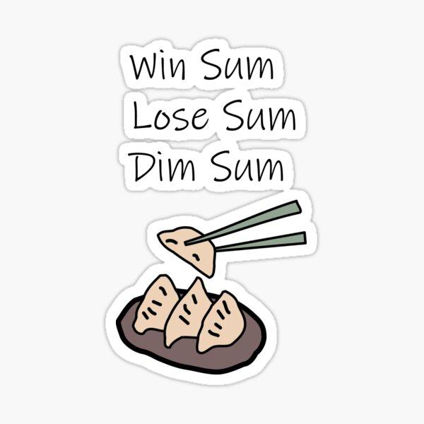 Win sum lose sum dim sum Sticker