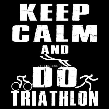 Keep Calm And Do Triathlon by SmartStyle