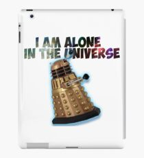 I am alone in the Universe  iPad Case/Skin