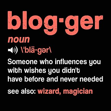 Blogger Definition Noun Gift Funny Blogger Job Description T-shirt for influencers by MrTStyle