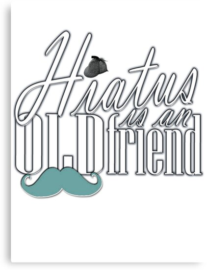 Hiatus Is An Old Friend Short Design by thescudders