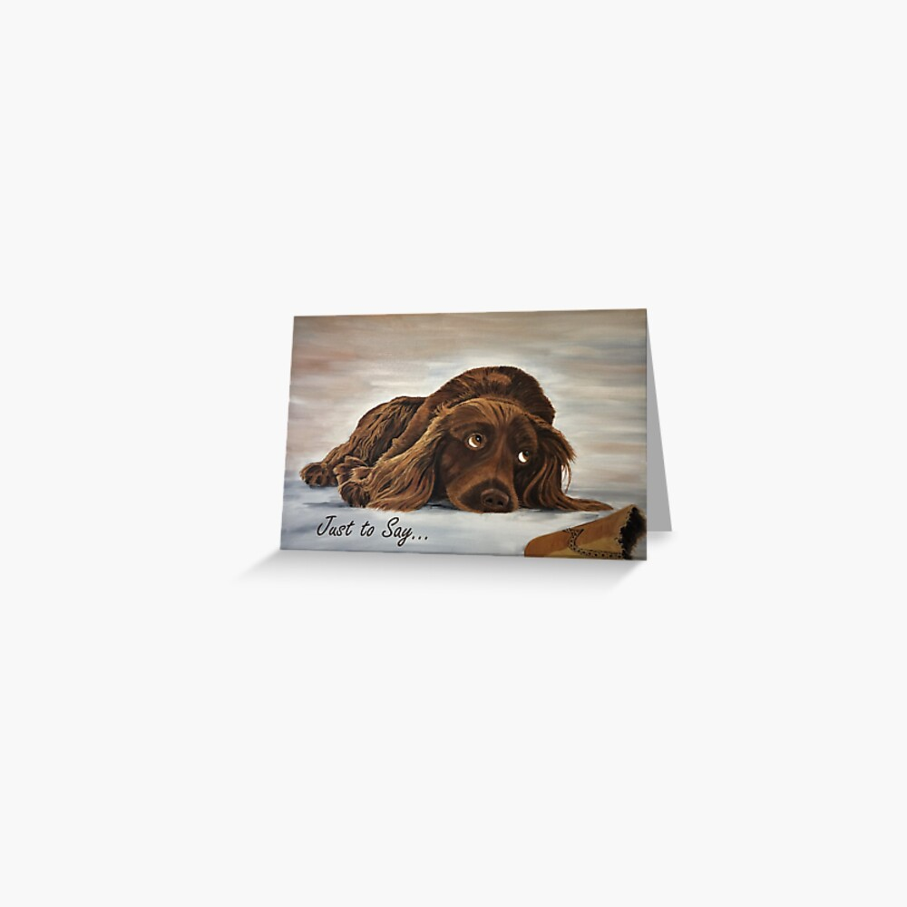 Naughty Spaniel Card - 'Just to Say' Greeting Card