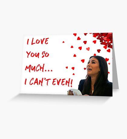 Kim Karashian, Kim K, Llorando Kim, te quiero mucho, no puedo hacer un evento, memes de celebridades, pop, cultura, buen rollo, día de San Valentín, cumpleaños, aniversario Tarjeta de felicitación