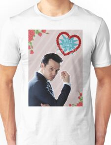I Will Burn The Heart Out Of You :*) Unisex T-Shirt