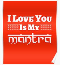 I Love You is my Mantra Poster