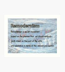 Remodernism Definition Challenge Art Print