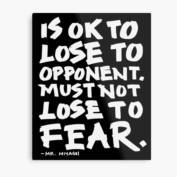 Must Not Lose to Fear Metal Print