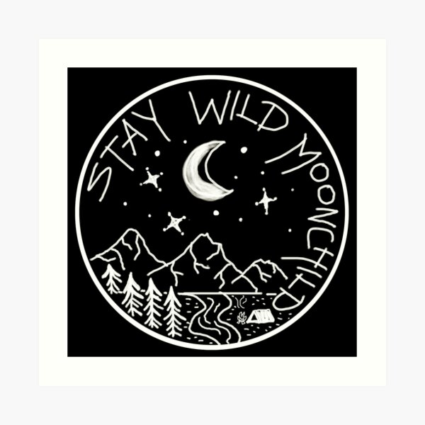Stay Wild Moonchild  Art Print