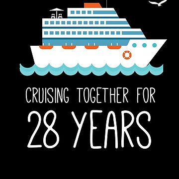 Cruising Together For 28 Years Wedding Anniversary by with-care