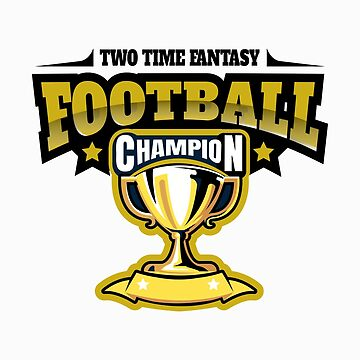 Funny Champion - Two Time Fantasy Football Champ - Ganador Elite Best Humor de stuch75