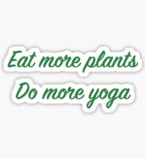 Eat More Plants Do More Yoga Green Sticker