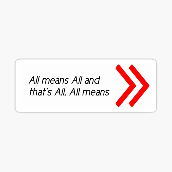 All means All and that's All All means Sticker