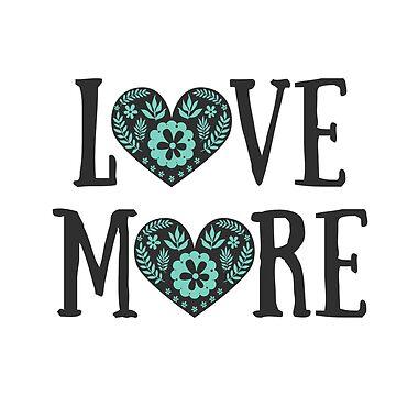 LOVE MORE by nyah14