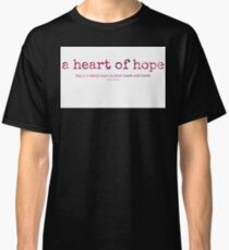 a heart of hope...two~ Classic T-Shirt